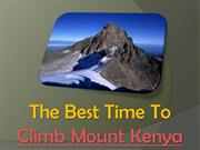 The Best Time To Climb Mount Kenya
